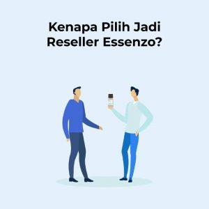 Kenapa Pilih Reseller Essenzo 1